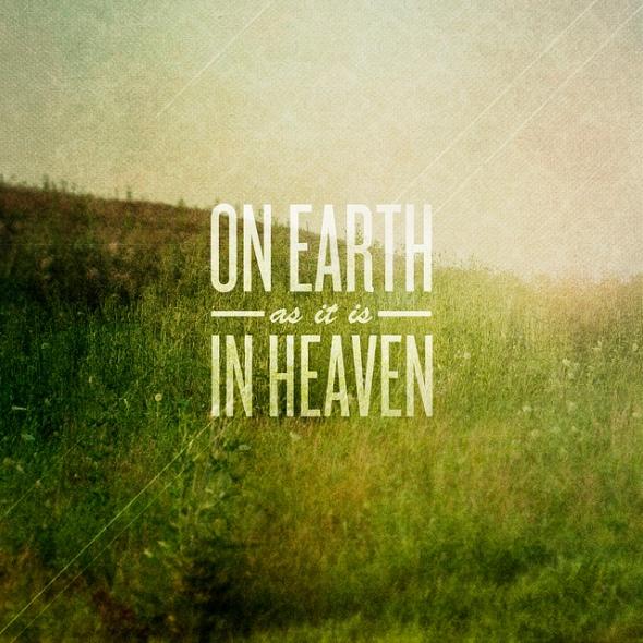 On-earth-as-it-is-in-heaven